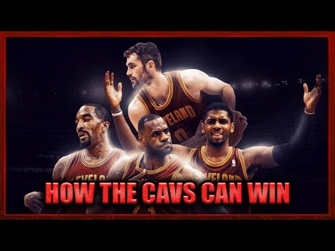 How the CAVS can WIN the 2017 NBA Finals