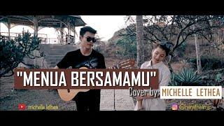 Menua Bersamamu Cover [ Lirik ] - Michelle Lethea ft Tri Suaka