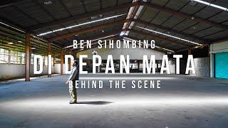 Ben Sihombing  - Di Depan Mata (Behind The Scenes)