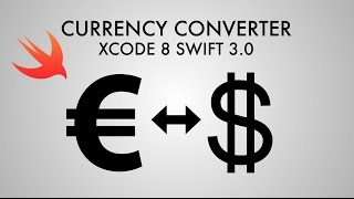 How To Make A Currency Converter In Xcode 8 (Swift 3.0) -  Part 1