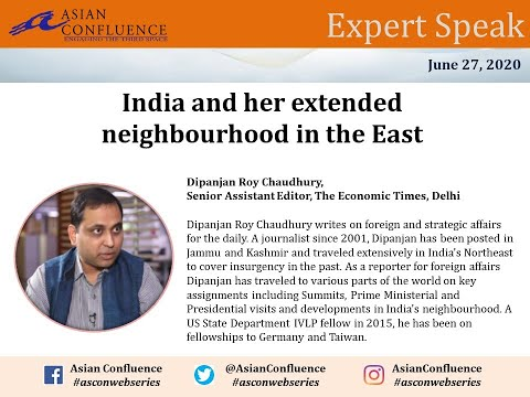 AsCon Expert Speak || India and her extended neighbourhood in the East