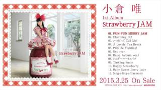 【Amazon】 http://amzn.to/1XhLXlf 小倉 唯 1st Album 「Strawberry JA...