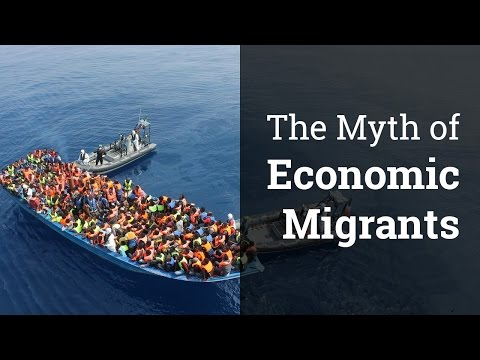 """The Myth of """"Economic Migrants"""" 