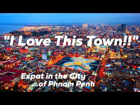 """I Love This Town!"" - Expat Back in the City of Phnom Penh, Cambodia"