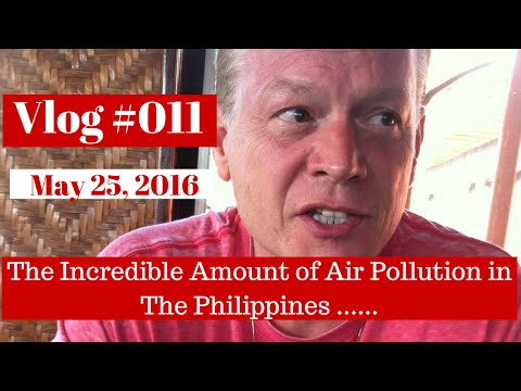 The Incredible Amount of Air Pollution in The Philippines Vlog #011