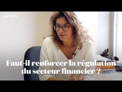 Faut-il renforcer la régulation du secteur financier?