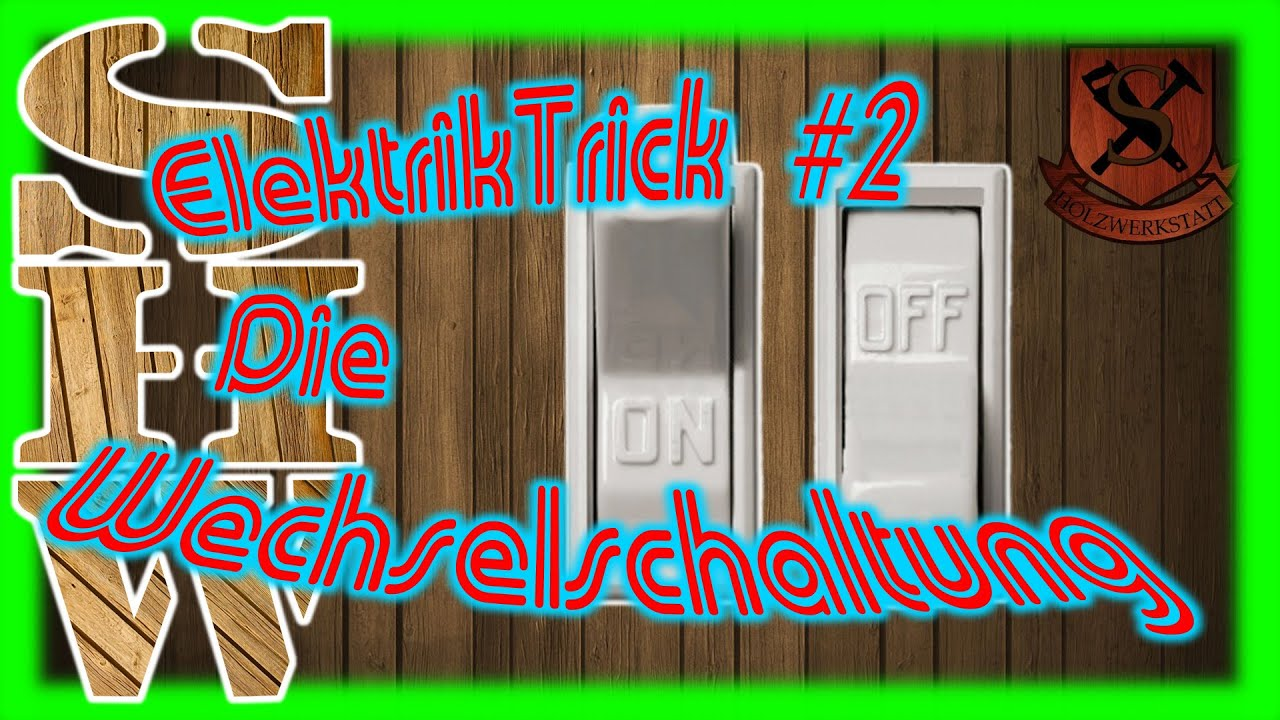 elektriktrick 2 wechselschaltung und installation einer steckdose youtube. Black Bedroom Furniture Sets. Home Design Ideas