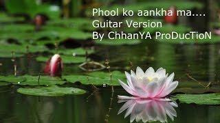 Phool ko aankha ma phoolai sansara..Beautiful Guitar Version