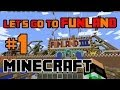 Lets go to the Minecraft Funland!