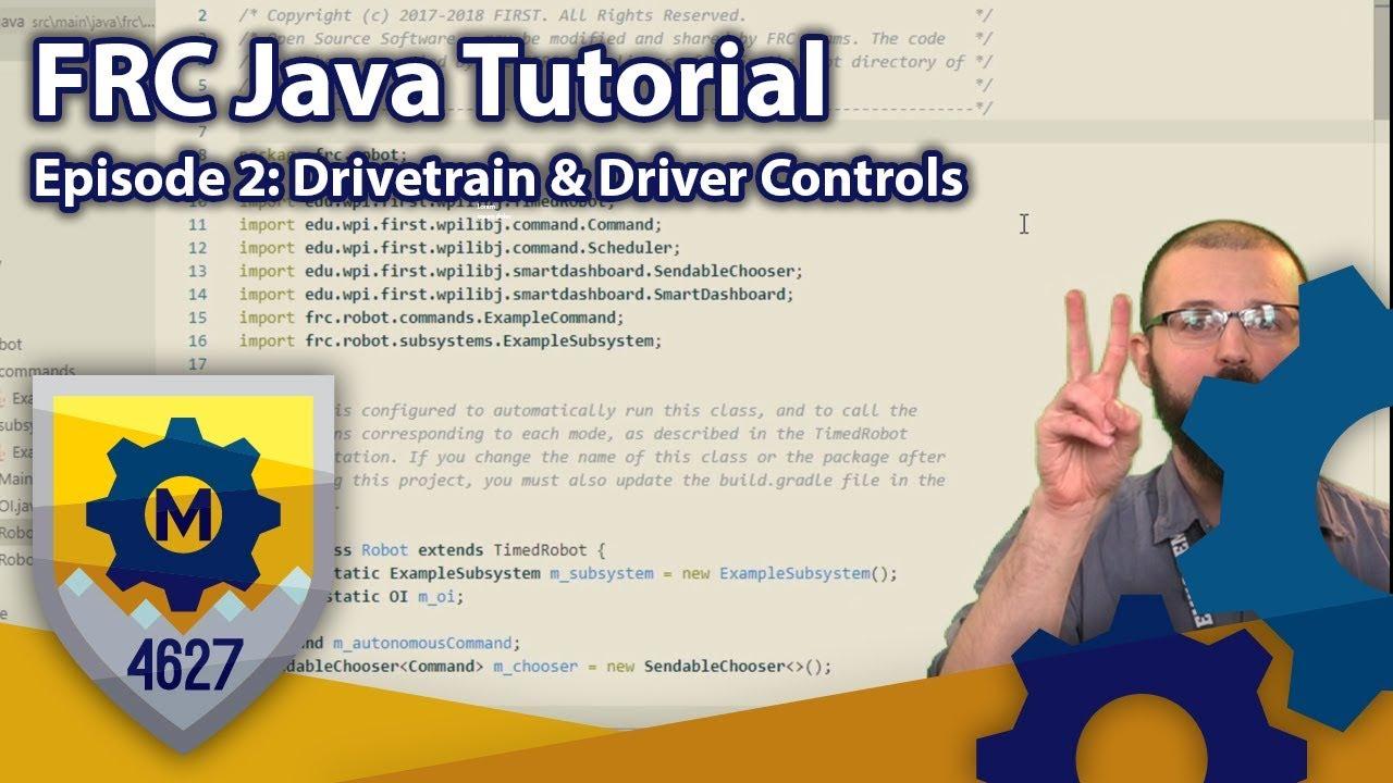 FRC Java Tutorial – WPILib 2019 Command Based Framework Ep 2: Drivetrain  and Driver Controls