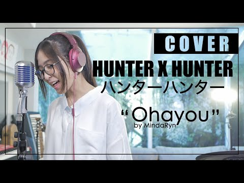HUNTER X HUNTER - Ohayou (cover by MindaRyn)