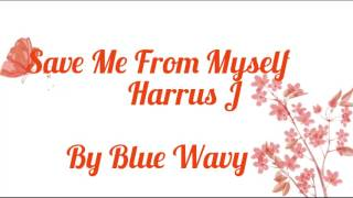 Video Harris J - Save Me From Myself Lyrics (Terjemah B. Indonesia) download MP3, 3GP, MP4, WEBM, AVI, FLV Januari 2018