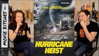 Hurricane Heist Movie Review MovieBitches Ep 185
