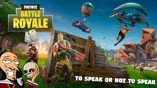 Fortnite Battle Royale - To speak or not to speak ☠ Xbox one gameplay