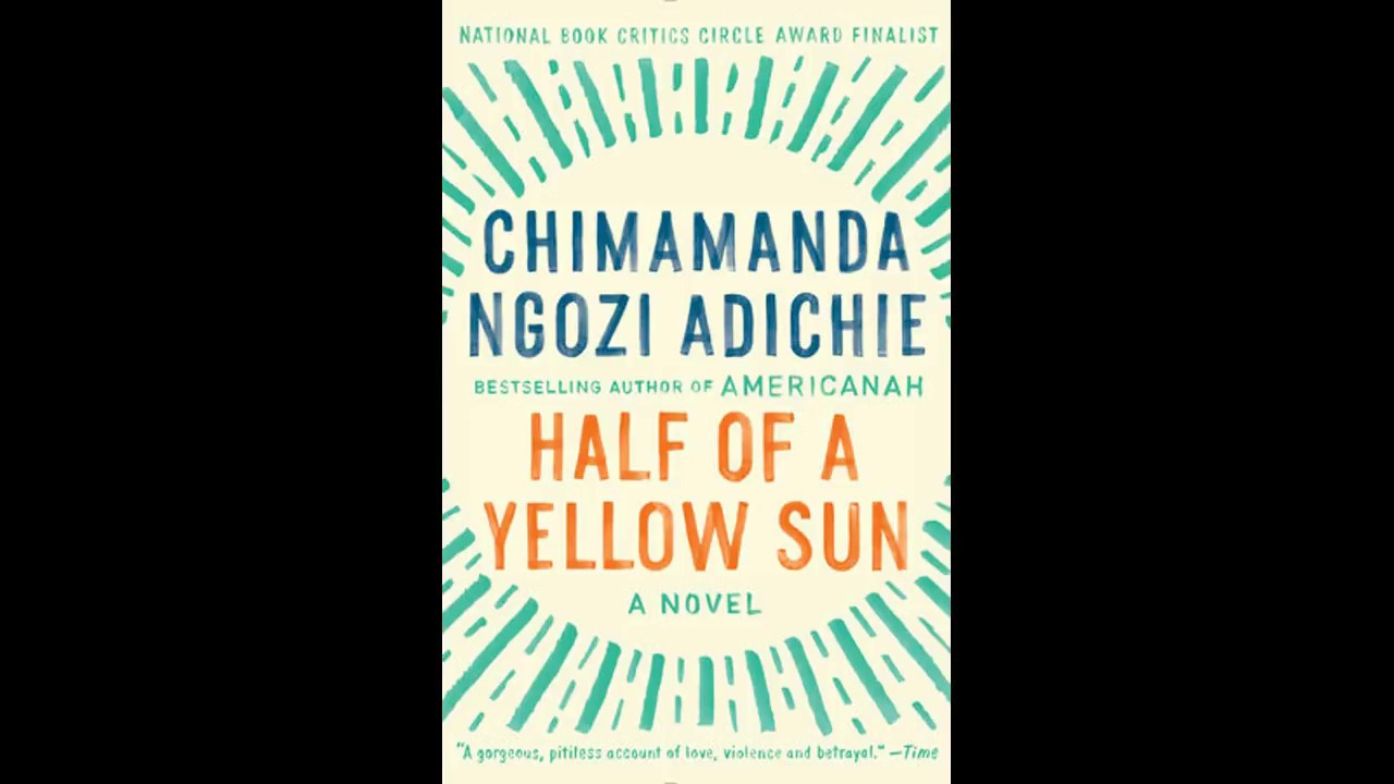 an analysis of the biafran war of independence in half a yellow sun by ngozi adichie Half of a yellow sun half of a yellow sun rocks toronto film festival dramas of nigeria's independence and then ensuing nigerian-biafran war.