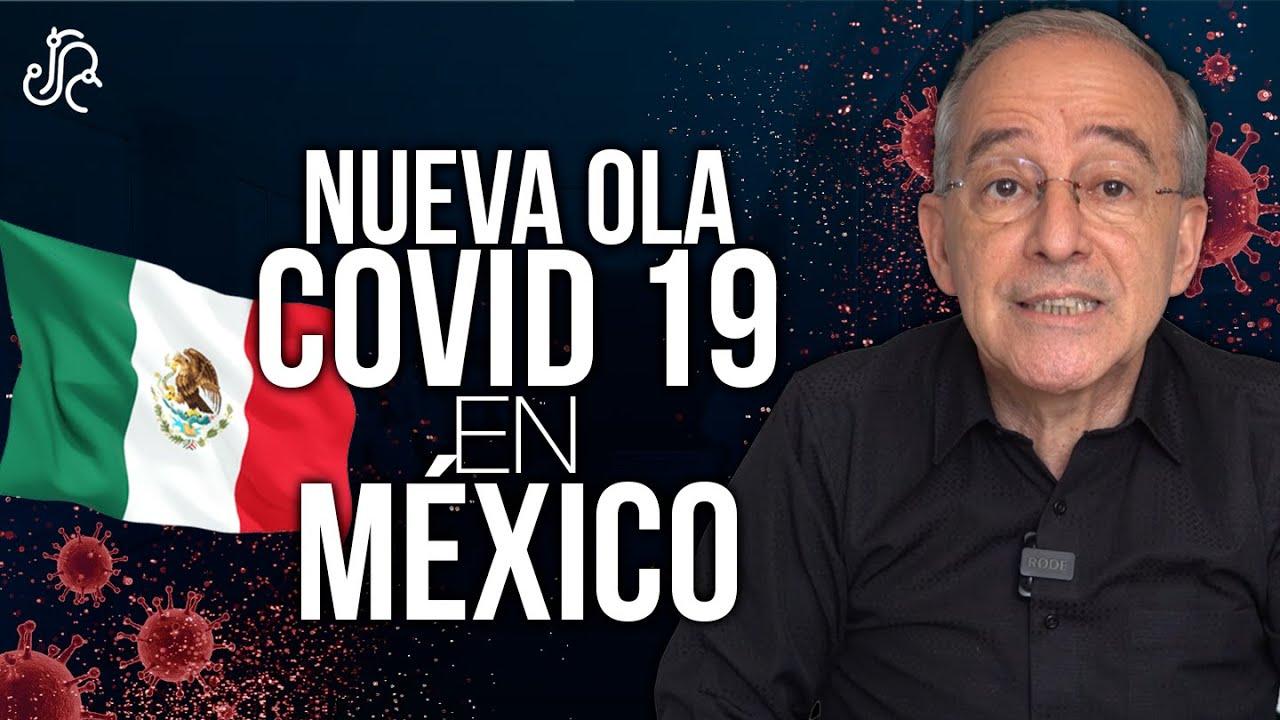 Nueva Ola COVID 19 En México - Oswaldo Restrepo RSC
