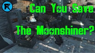 Fallout 4 | Can You Save The Moonshiner?