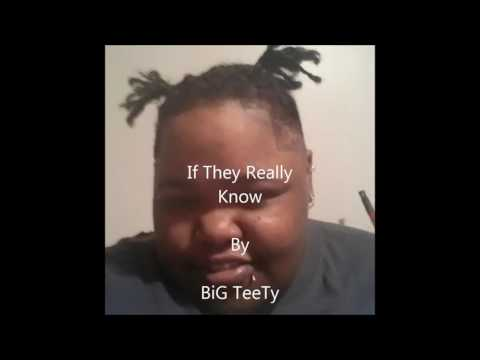 If They Really Know by BiG TeeTy