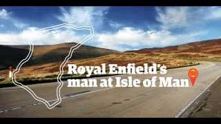 Royal Enfield's man at the Isle of Man.