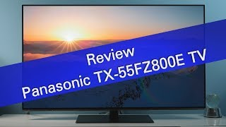 Panasonic TX-55FZ800E 4K UHD OLED TV review