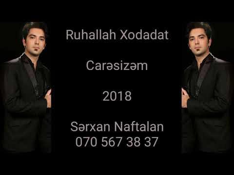 Ruhallah Xodadat - Caresizem 2018   Yeni