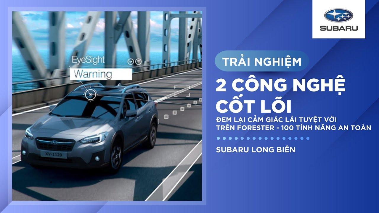 Trải nghiệm 2 công nghệ cốt lõi đem lại cảm giác lái tuyệt vời trên Forester – 100 tính năng an toàn