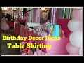 Birthday Decor Ideas and Table Skirting || DIY