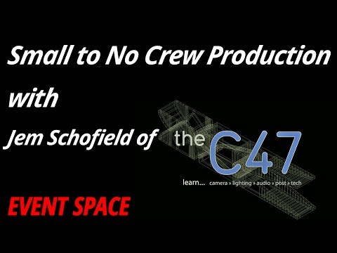 Small to No Crew Production | Jem Schofield of theC47