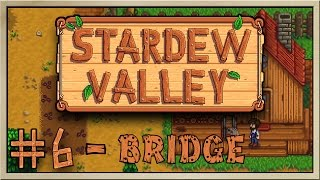 Stardew Valley - [Inn's Farm - Episode 6] - Bridge [60FPS]