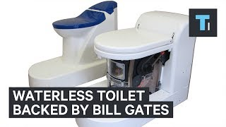 Bill Gates is backing the waterless toilet of the future
