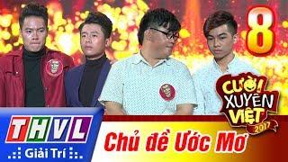 THVL | Cười xuyên Việt 2017 - Tập 8: Ước mơ