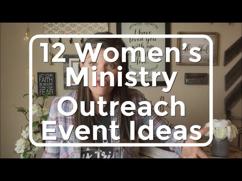 12 women's Ministry Outreach Event Ideas