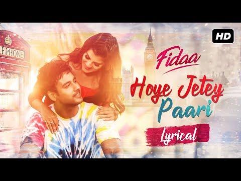 Hoye Jetey Paari   Lyrical   Fidaa   Yash   Sanjana   Arijit   Arindom   SVF Music