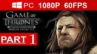 Game Of Thrones Episode 1 Walkthrough Part 1 [1080p HD 60FPS] Game Of Thrones Gameplay No Commentary