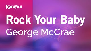 Karaoke Rock Your Baby - George McCrae *