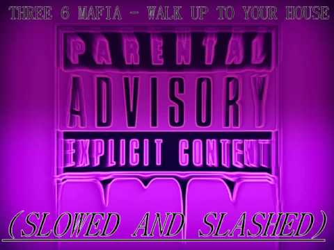 Three Six Mafia - Walk Up To Your House (Slowed And Slashed)