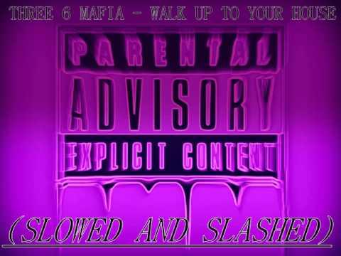 Three Six Mafia - Walk Up To Your House (Slowed And Slashed)