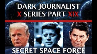 DARK JOURNALIST X SERIES PART XIX: SECRET SPACE FORCE & THE VALKYRIES RIDE