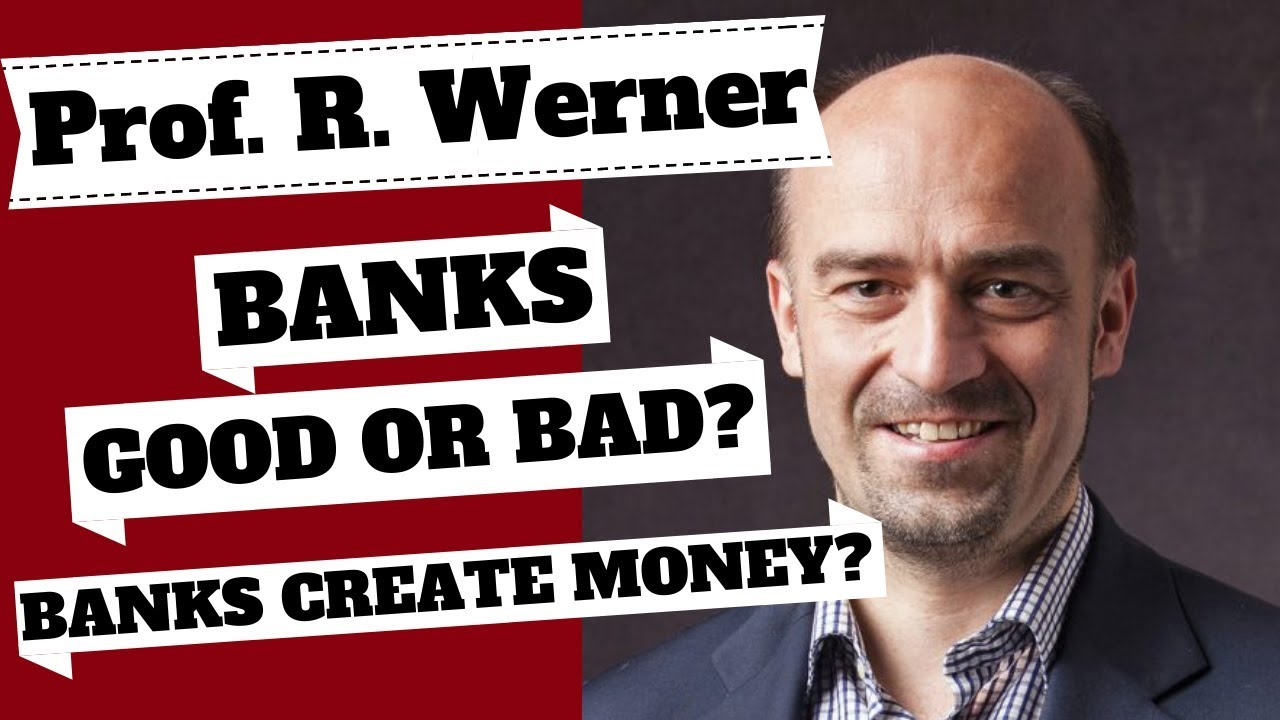 ARE BANKS GOOD OR BAD? Prof. Richard Werner on Financial Sector Problems & Money Creation.