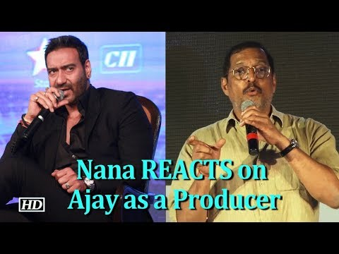 Nana Patekar REACTS on Ajay Devgn as a Producer