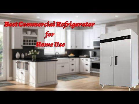 Best Commercial Refrigerator For Home Use - Top Reviews Of 2019