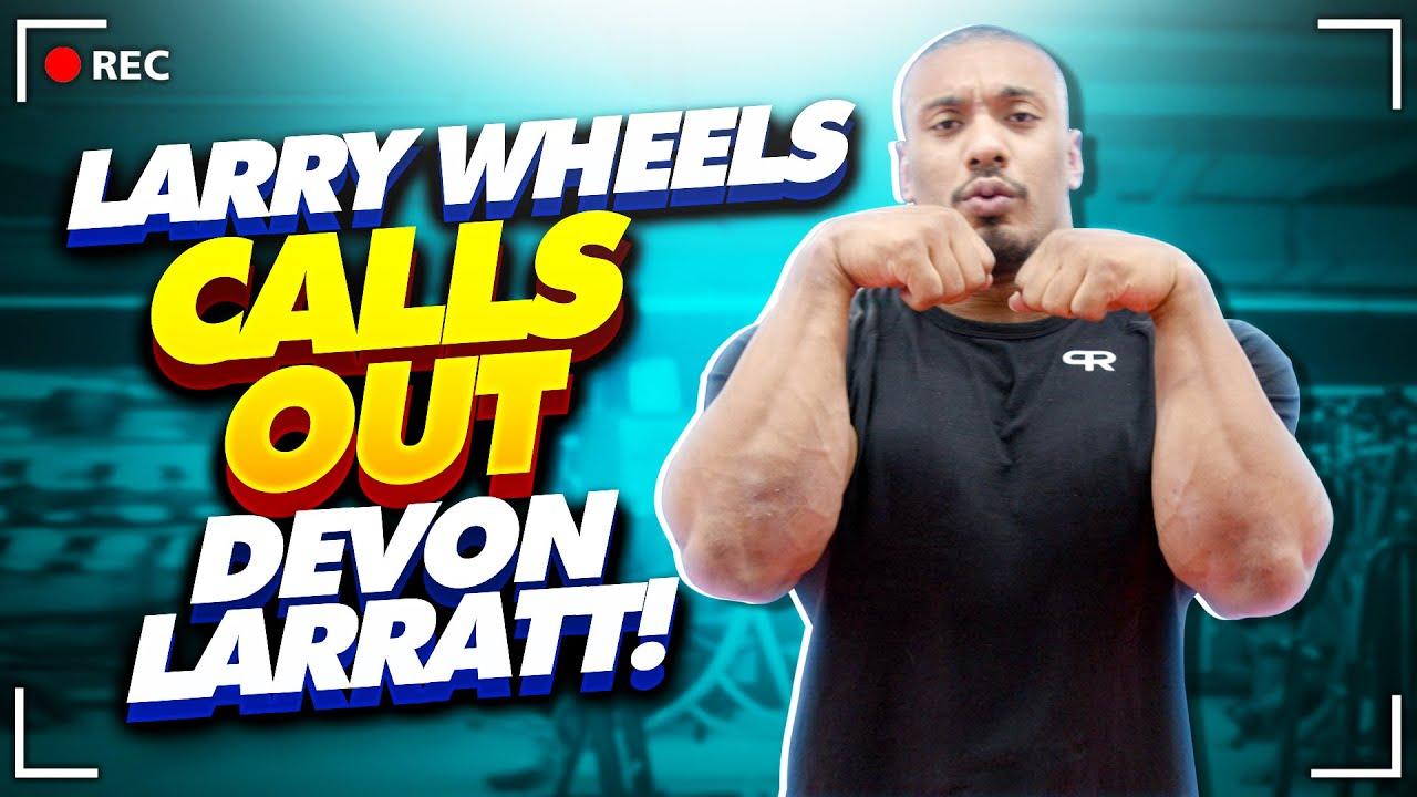 LARRY WHEELS CALLS OUT DEVON LARRATT!