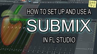 How To Set Up And Use Submixes In FL Studio