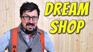 Building A Dream Shop - The Harsh Reality