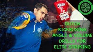 Dutch Kickboxing Angle & Volume Drills for Elite Striking