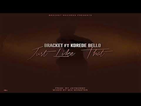 Bracket - Just LikeThat ft. Korede Bello
