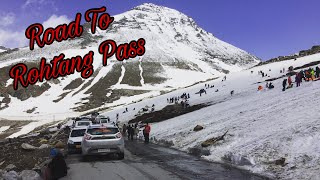 Manali to Rohtang Pass by Road Full Video 2020