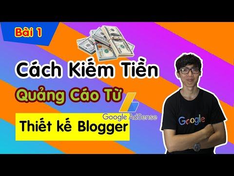 Bài 1: Cách Kiếm Tiền với Blogger từ Quảng Cáo Adsense