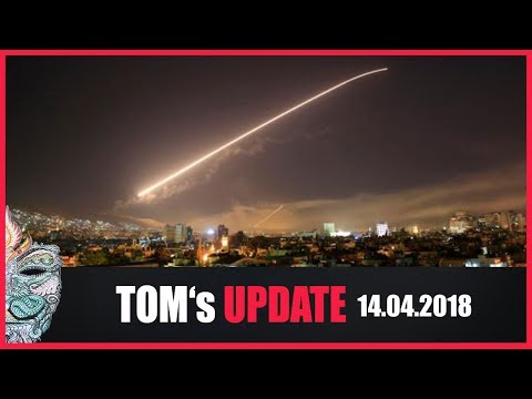 Tom's Update KW15/18 -  Militärschlag gegen Syrien hat begonnen!