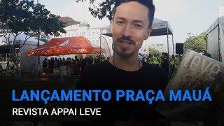 Revista Appai Leve || Lançamento na Praça Mauá
